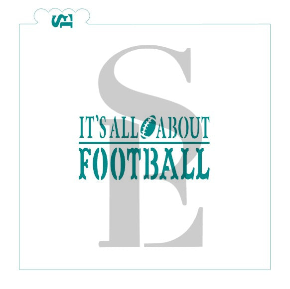It's All About Football Stencil For Cookies, Cakes, Culinary
