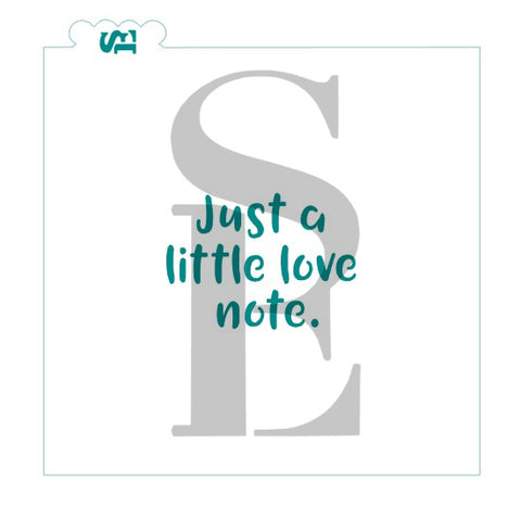 Just A Little Love Note Sentiment Stencil for Cookies, Cakes, Culinary