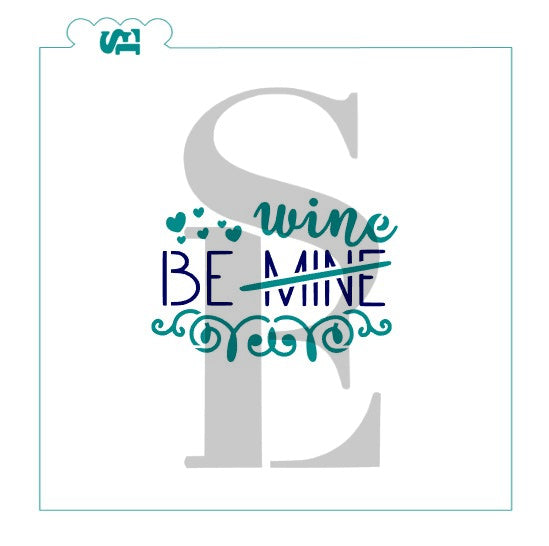 Be Mine Wine Valentine Cookie Stencil Digital Design
