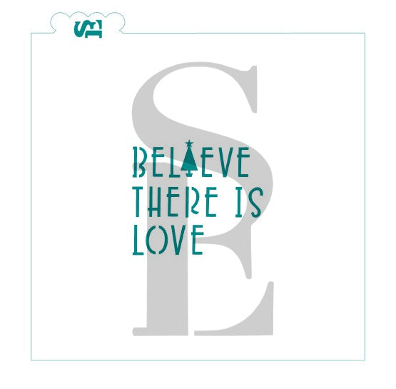 Believe There is Love / Be the Love Christmas & Everyday Digital Design for cookie stencil