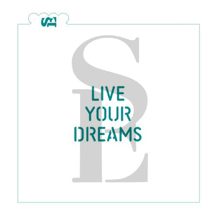 Live Your Dreams Stencil for Cookies, Cakes & Culinary