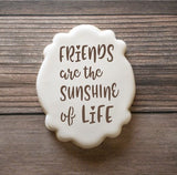 Friends Are The Sunshine Of Life Sentiment with Sunflower Digital Design