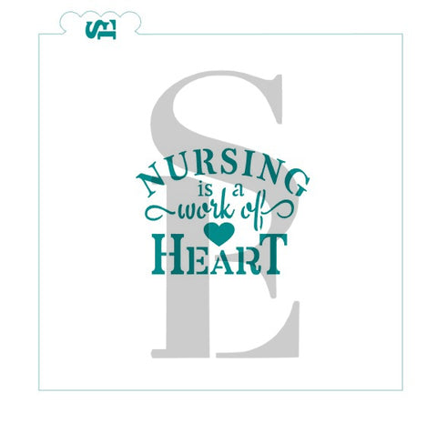 Nursing Is A Work Of Heart Sentiment Digital Design