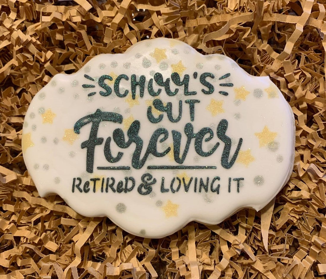 School's Out Forever Retired & Loving It Digital Design Wish Upon A Cookie TX