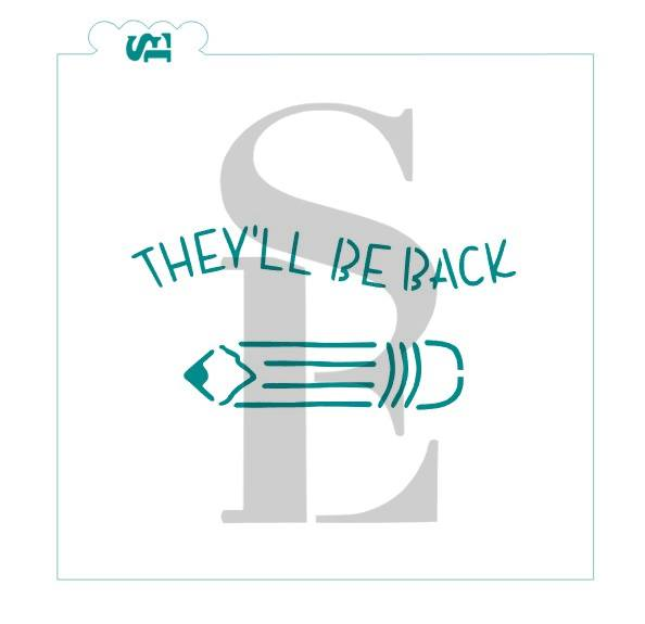They'll be Back! Stencil for Cookies, Cakes & Culinary