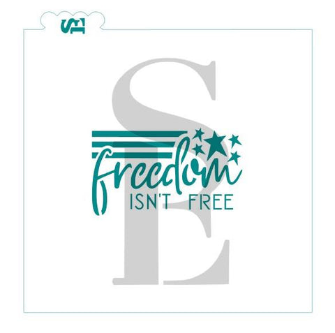 Freedom Isn't Free Stencil for Cookies, Cakes & Culinary