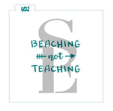 Beaching not Teaching Stencil for Cookies, Cakes & Culinary