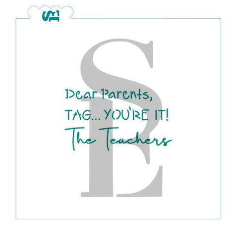Dear Parents, TAG YOU'RE IT Stencil for Cookies, Cakes & Culinary