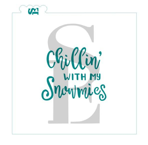 Chillin' With My Snowmies Sentiment Digital Design