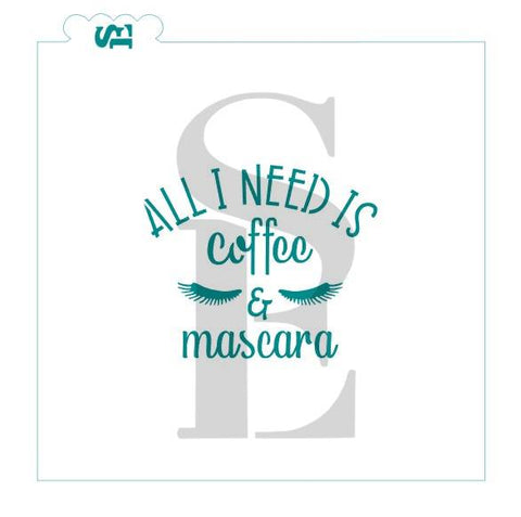 All I Need is Coffee & Mascara Stencil for Cookies, Cakes & Culinary