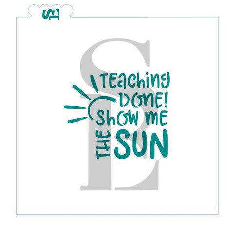 Teaching Done Show Me Sun Sentiment Digital Design cookie stencil