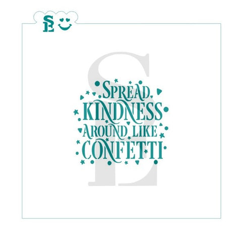 Spread Kindness Around Like Confetti Stencil for Cookies, Cakes & Culinary