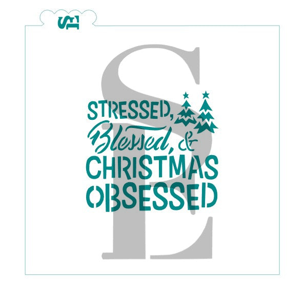 Stressed, Blessed and Christmas Obsessed Sentiment Stencil for Cookies, Cakes & Culinary