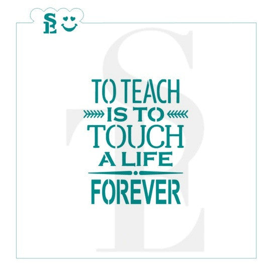 "Teacher ""To Teach is To Touch A Life Forever"" Stencil for Cookies, Cakes & Culinary"