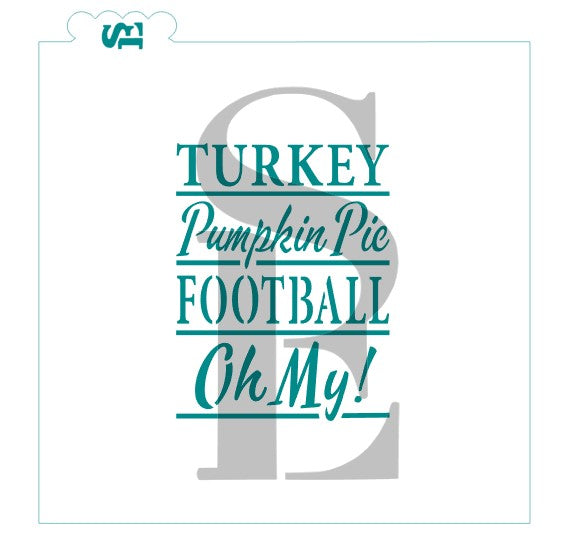 Turkey Pumpkin Pie Football Oh My! Stencil For Cookies, Cakes & Culinary