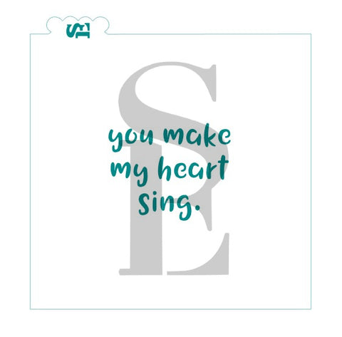 You Make My Heart Sing Sentiment Stencil for Cookies, Cakes, Culinary