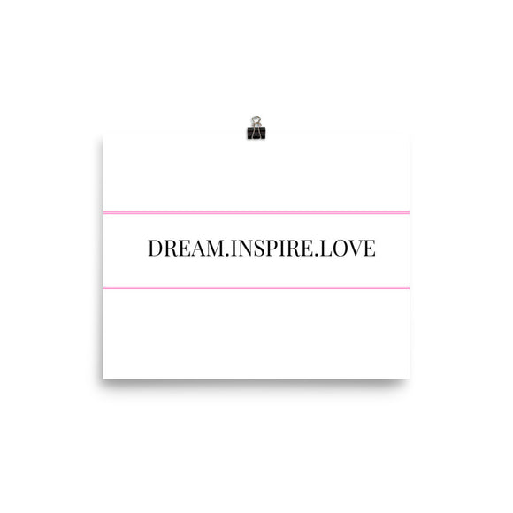 Dream. Inspire. Love. Poster Graphic