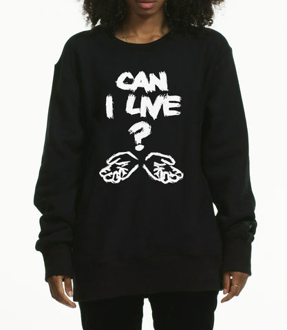 "Black "" can i live"" sweatshirt"
