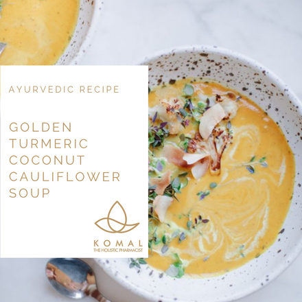 Holistic Recipes - Golden Turmeric Coconut Cauliflower Soup