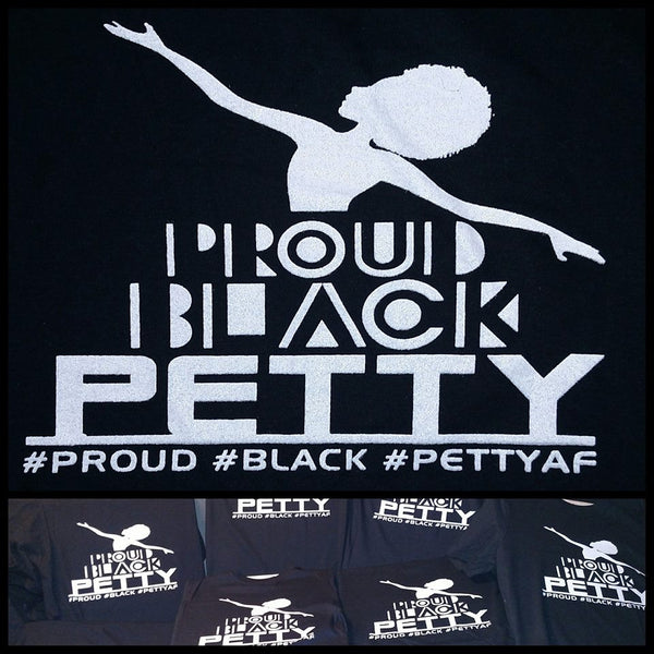 Black Proud & Petty