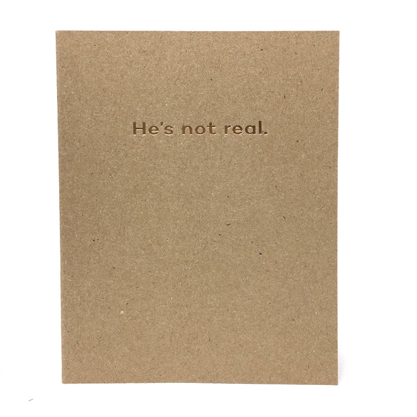 He's Not Real Card