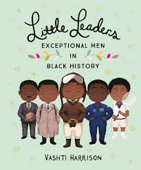 Exceptional Men in Black History. Little Leaders.