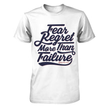Fear Regret More Than Failure - Men's T Shirt