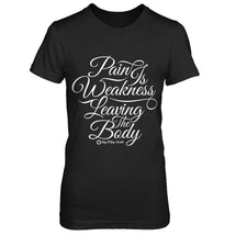 Pain Is Weakness Leaving The Body - Women's T Shirt