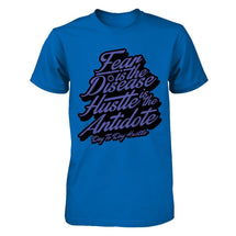 Fear Is The Disease Hustle Is The Antidote - Men's T Shirt