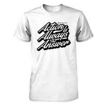 Action Is Always The Answer - Men's T Shirt