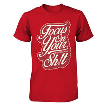 Focus On Your Sh!t - Men's T Shirt