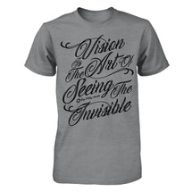Vision Is The Art Of Seeing the Invisible - Men's T Shirt