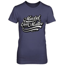 Mindset Over Matter - Women's T Shirt
