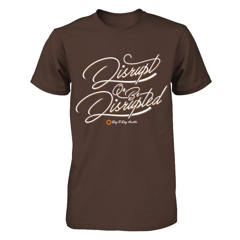 Disrupt Or Be Disrupted - Men's T Shirt