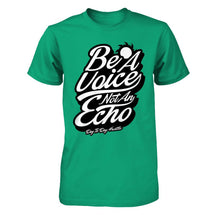 Be A Voice Not An Echo - Men's T Shirt