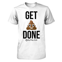 Get 💩 Done - Men's T Shirt