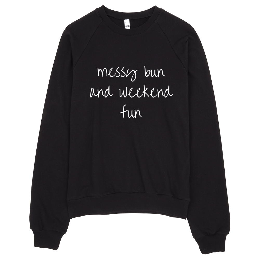 Messy Bun and Weekend Fun Sweatshirt(Black) - Jac and Lane
