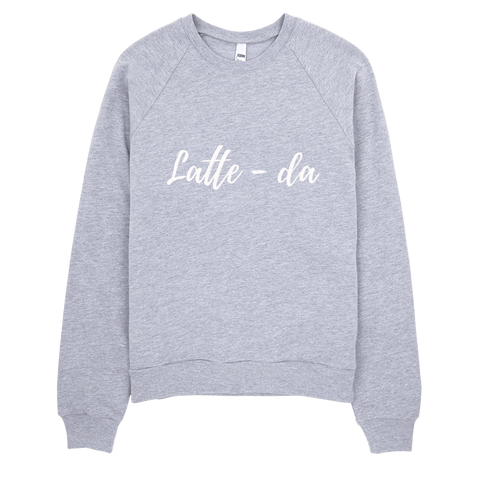 Latte-da Sweatshirt (Grey) - Jac and Lane