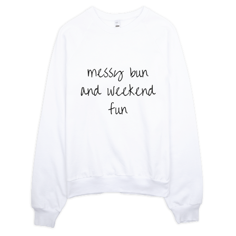 Messy Bun and Weekend Fun Sweatshirt (White) - Jac and Lane