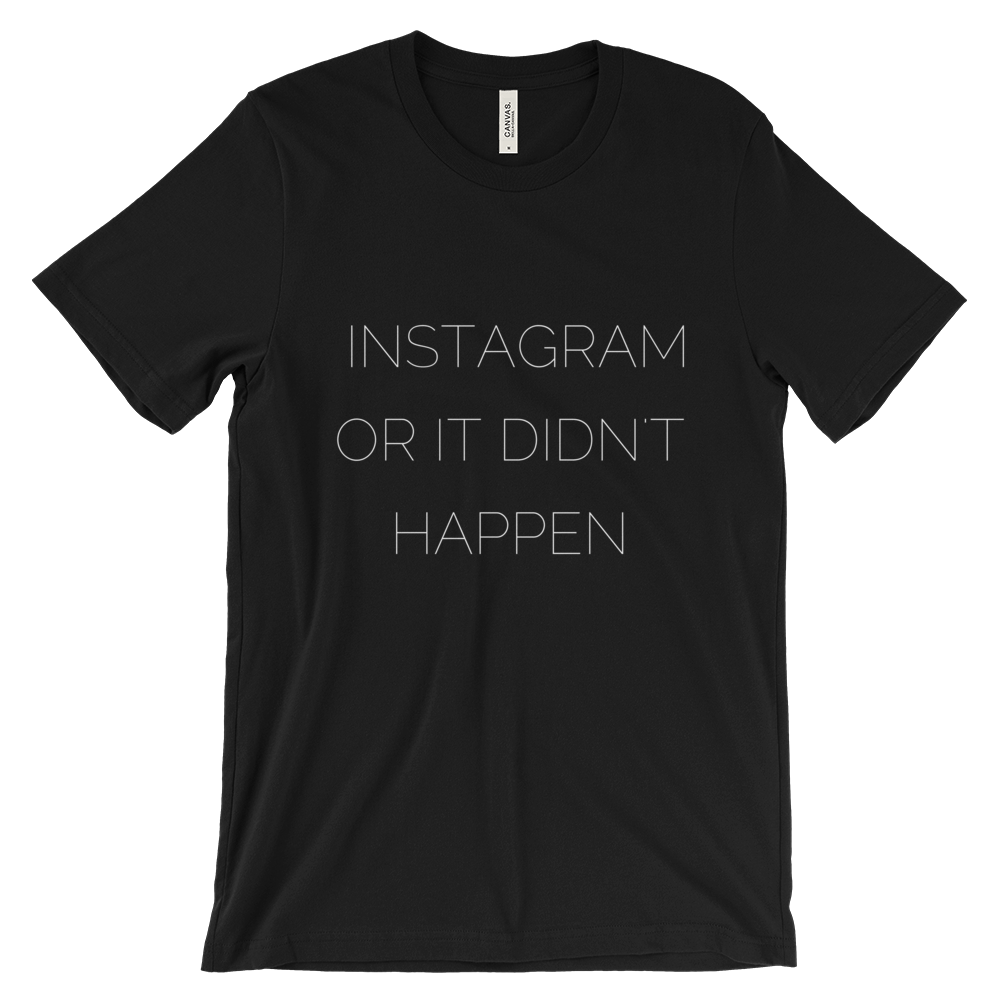 Instagram or it didn't happen T Shirt (Black) - Jac and Lane