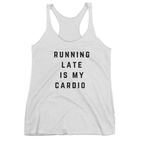 Running Late is My Cardio Tank (White) - Jac and Lane