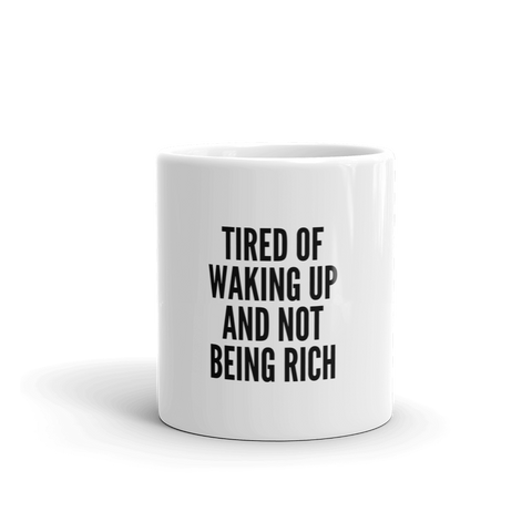 Tired of Not Being Rich Mug - Jac and Lane