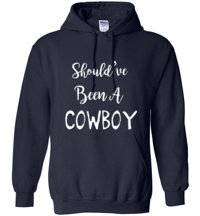 Should've been a Cowboy Unisex Hoodie