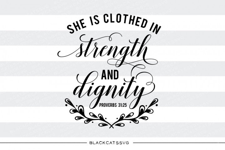 She Is Clothed In Strength And Dignity Svg File Cutting