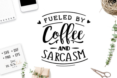 Fueled by coffee and sarcasm SVG file Cutting File Clipart in Svg, Eps, Dxf, Png for Cricut & Silhouette svg