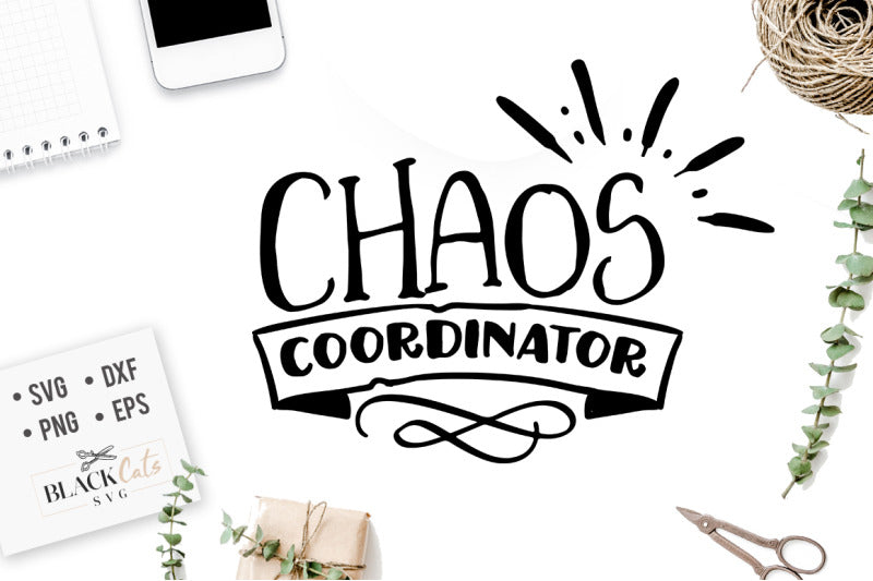 Chaos coordinator SVG file Cutting File Clipart in Svg, Eps, Dxf, Png for Cricut & Silhouette Fathers's Day SVG