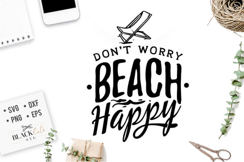 Don't worry beach happy SVG file Cutting File Clipart in Svg, Eps, Dxf, Png for Cricut & Silhouette - beach svg