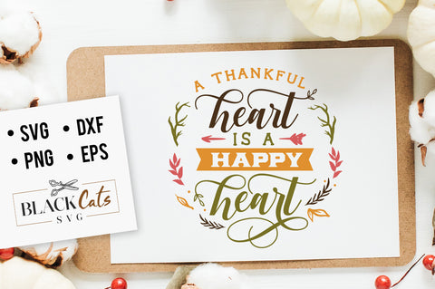 A thankful heart is a happy heart -  SVG file Cutting File Clipart in Svg, Eps, Dxf, Png for Cricut & Silhouette
