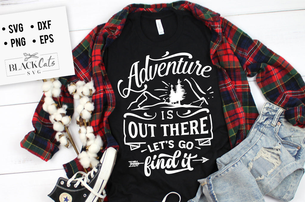 Adventure is out there SVG