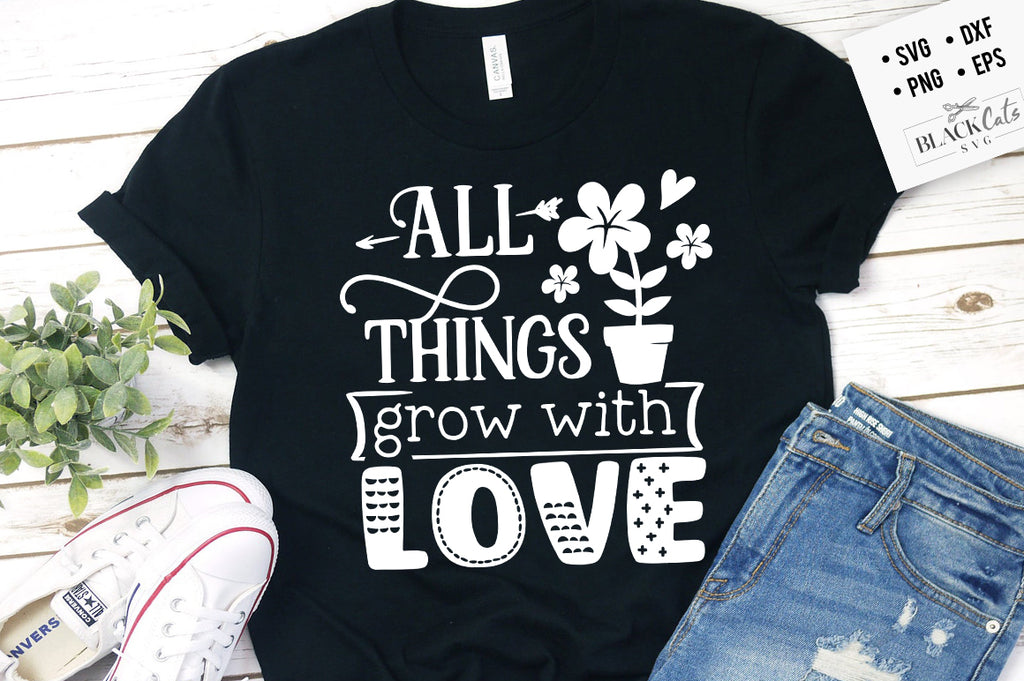 All things grow with love SVG